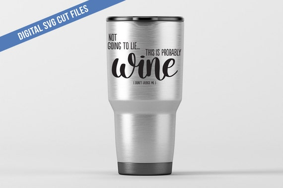 This Is Probably Wine Svg Cutting File Vinyl Cutting Decal