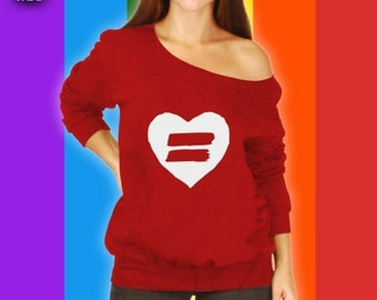Equality LGBT Ally Slouchy Sweater, Gay Pride Slouchy Sweatshirt, Human Rights Shirt, Equal Rights, Womens Rights, Anti Trump Rally CT-830