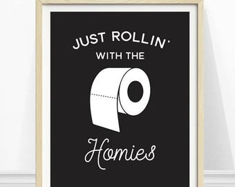 Bathroom Print, Just Rollin' With The Homies, Toilet Paper Print, Funny Bathroom Sign, Black and White