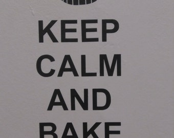 """Vinyl Sticker Wall art.  Saying """"Keep calm and bake cakes"""""""