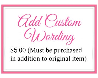 Custom Wording Add On. (Does NOT apply to Rhinestone Designs).