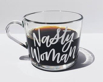 Nasty Woman | White Vinyl | 8oz Glass Mug | Handlettered | Coffee & Tea