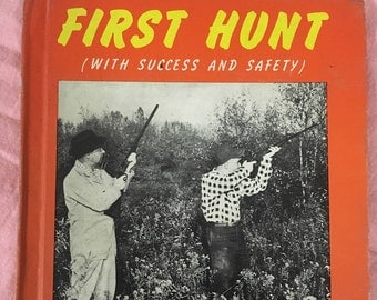 First Hunt by C.B. Colby 1957 Youth Book Vintage Hunting Guide