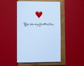 You are my favourite. Birthday, Anniversary, Love, Husband, Wife, Boyfriend, Girlfriend - Hand-enamelled art card.