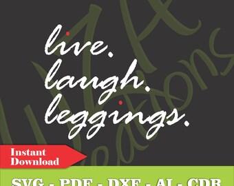 Live Laugh Leggings Vector File - Lularoe - SVG PDF DXF - Instant Downlaod - Vector Art Clipart Digital Cut File - T-Shirt Vinyl Decal