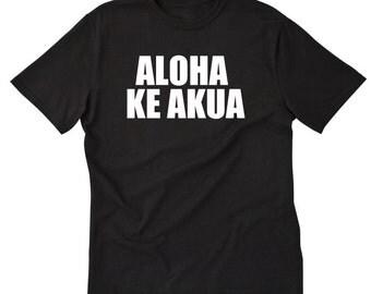 Aloha Ke AkuaT-shirt Hawaiian Hawaii Christian Faith Religious Tee Shirt