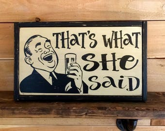 Bar Sign, Alcohol, Man Cave Decor, Pub Sign, Beer Sign, That's What She Said, Custom Bar Decor, Hand Painted, Wood Sign