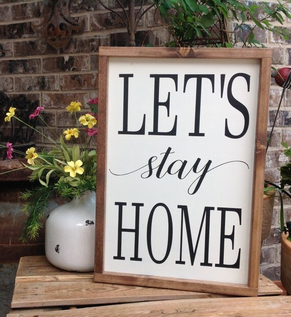 Let's Stay Home Sign Farmhouse Decor Wood Sign Gallery