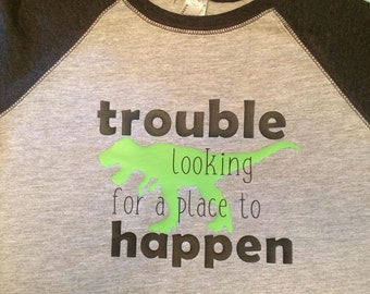 "Boys' Dinosaur Raglan/Baseball shirt, ""trouble looking for a place to happen"""