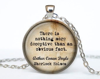 Sherlock Holmes quote necklace Sherlock Holmes pendant Sherlock Holmes jewelry There is nothing more deceptive than an obvious fact