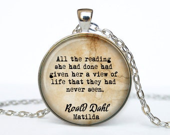 Roald Dahl Matilda quote necklace quote keychain Matilda  quote jewelry Keyring All the reading she had done had given her a view of life