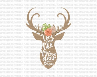 Love me like you love deer season Fall SVG Thanksgiving DXF EPS Silhouette Circuit Cut Vinyl File Iron On Decals htv Heat Transfer Vinyl