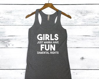 Girls Just Wanna Have Fundamental Rights Tank Top for Woman - Human Rights Shirts - Feminist Shirts - Feminism Gender Equality - Strong Girl