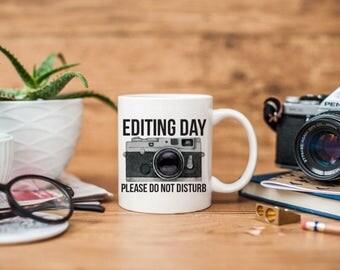 Mug for Photographer - Editing Day Mug - Gift for Photographer - Cute Coffee Mug - Photographer Gift - Funny Coffee Mug for Photographer