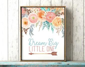 Dream Big Little One - Boho Baby Girl Nursery Print - Baby Girl Woodland Nursery Decor - Floral Boho Chic Wall Art - Coral And Teal Nursery