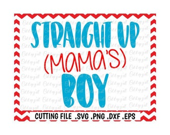 Straight Up Mama's Boy Svg, Dxf, Eps, Cut Files, Cutting Files for Silhouette Cameo, Cricut, Instant Download.