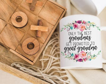 Only The Best Grandmas Get Promoted To Great Grandma Coffee Mug | Gift for Grandmother | Pregnancy Reveal Mug | Great Grandma Gift
