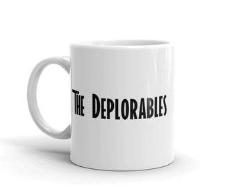 The Deplorables Coffee Mug, Donald Trump Mug, Basket of Deplorables Mug, Pro Trump Mug, Trump Merchandise, Political Trump Gift