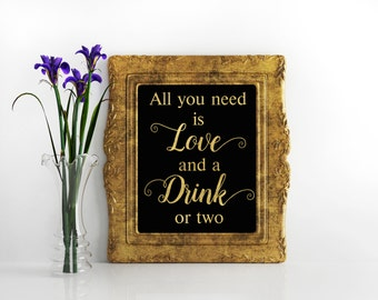 Black and gold printable bar sign All you need is Love and a drink Wedding bar sign instant download wedding alcohol sign Drinks sign