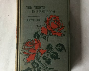 Antique Book, Ten nights in a bar room, from the 1900's.