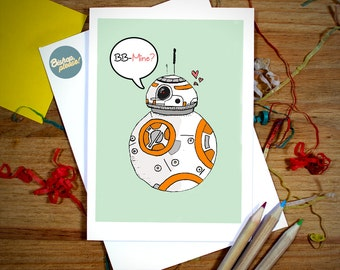 BB-8 Star Wars Greetings Card, BB-Mine? Cute Birthday Valentines Anniversary gift. Android BB8 BB 8 R2D2 robot. The Force Awakens