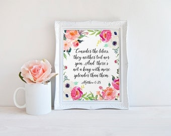 Bible Verse Print, Consider The Lilies, Bible Quote, Matthew 6:28, Scripture Print, Quote Print, Watercolor Flowers, Prints, Calligraphy Art