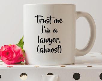 Trust Me, I'm A Lawyer (Almost) Mug   Cute Mugs   Funny Mugs   Contemporary Mugs   Coffee Mug   Funny Quote  