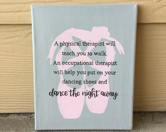 Custom Canvas | Ballerina Canvas | Occupational Therapy Quote | Office Decor | Dance