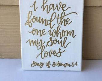 Custom Canvas | I Have Found The One Whom My Soul Loves | Song Of Solomon | Love Quotes | Wedding Decor | Wall Decor | White Canvas