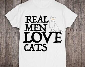 Cat Lover Shirt Real Men Shirt Funny Shirt Real Men Love Cats Cat Shirt Animal Art Funny Geek Shirt Printed Shirt Gift for Boyfriend PA1127