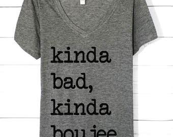 Kinda Bad Kinda Boujee | Bad and Boujee | Bad and Boujee Shirt | Bad and Bougie | Bad Boujee | Boujee Shirt | Funny Tshirts | Unisex | Mens