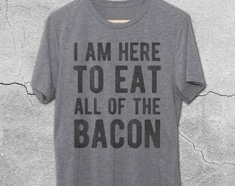 I Am Here To Eat All Of The Bacon Vintage T-Shirt - Vintage Graphic Tees - funny bacon tshirts - bacon quote shirts