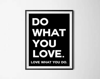 Do What You Love, Love what you do, Quote Print, Love quote, inspirational quote, custom quote print, motivational quote, gift for her,