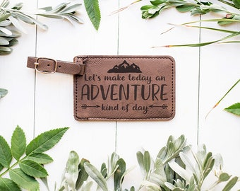 Let's Make Today An Adventure Kind Of Day LUGGAGE TAG, Mountain Trip, Camping Vacation, Road Trip Luggage Tag Suitcase, Baggage Claim LT44