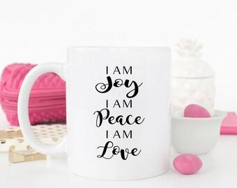 I am Joy, I am Peace, I am Love mug, Yoga Master Mug, Mantra saying Mug, Positive statement mug