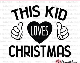This Kid Loves Christmas SVG Digital Cut File