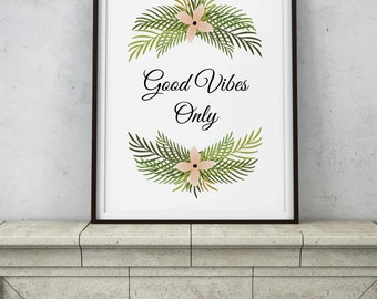 Good Vibes Quote - Printable Digital Art - Instant Download Multiple Sizes - Palm Trees Fern Tropical Yoga Zen Wall Art - Meditation Room