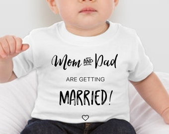Mom and Dad are getting married Baby Infant Shirt, Kids shirt, My parents are gettgin married shirt, Mom and Dad are getting married