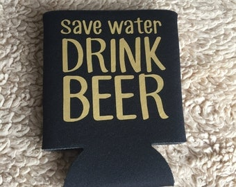 Save Water Drink Beer Can Cooler - Vacation Can Coolers - Spring Break Can Cooler - Beach Can Cooler - Beer Can Cooler - Custom Can Coolers