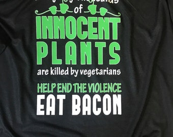 Save all the Innocent Plants, Eat Bacon