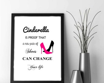 """Motivational Quote, Printable Script, Inspirational Art, Printable Art- """"Cinderella is proof that a new pair of shoes can change your life"""""""