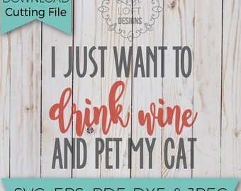 I just want to drink wine and pet my - Wine Svg - Wine glass svg - SVG - SVG File - Svg Cutting Files - Svg Cut Files - Svg Cuts