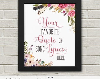 floral quote artwork, Custom Typography print, custom song lyrics wall art PRINT/CANVAS/DIGITAL, your quote here, wall quotes, quote decor