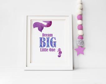 Mermaid, Unique Nursery Gift, Digital Nursery Print, Girls Dream Big Little One Mermaid Watercolor