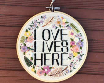 Love Lives Here Embroidery Hoop