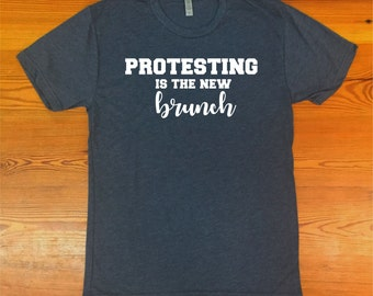 Protesting is the New Brunch triblend tshirt
