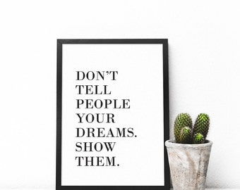 Don't tell your dreams, Typography, Poster, Printable Poster, Motivational, Modern Quotes, Quotes Poster, Modern Wall Art