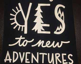 Say Yes to New Adventures Tee