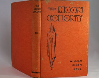 FIRST EDITION The Moon Colony (1937) William Dixon Bell - Vintage Science Fiction Book