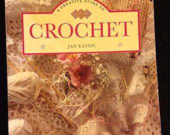 Crochet Pattern Book ~ Creative GUIDE TO CROCHET Crocheting Patterns Jan Eaton